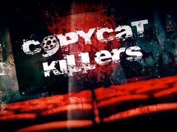 Copycat Killers (TV Series 2016) 2018-01-06 02E20 Primal Fear (2016/WEB/718p)
