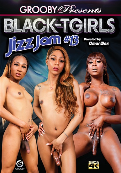 Black Tranny Jizz Jam 13 (2019)