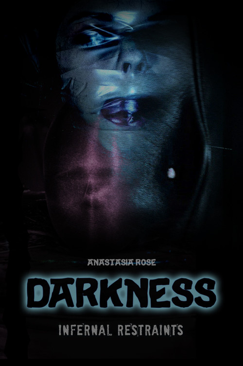 October  11, 2019 - Darkness - Anastasia Rose/When you can't see you can't tell what